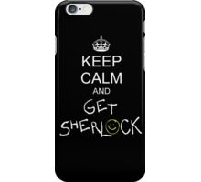 Keep calm and get sherlock iPhone Case/Skin