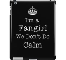 Im a fangirl.. iPad Case/Skin
