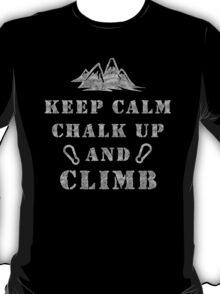 Rock Climbing Keep Calm Chalk Up And Climb T-Shirt