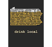 Drink Local (PA) Photographic Print
