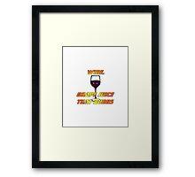 Wine.  Grape juice that burns - Big Bang Theory Framed Print