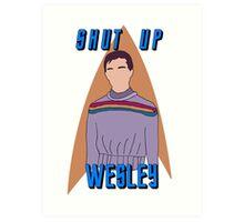 "Wesley Crusher - ""Shut Up Wesley"" - Star Trek the Next Generation Art Print"
