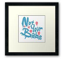 """Feminist """"Not Your Babe"""" Slime Logo Framed Print"""