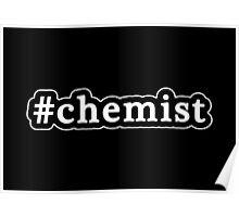 Chemist - Hashtag - Black & White Poster