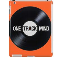 I've Got A One Track Mind iPad Case/Skin