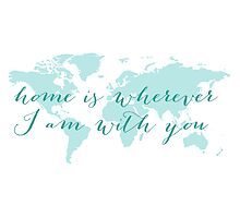 World map, Home is wherever I am with you Photographic Print