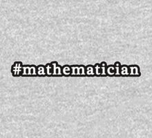 Mathematician - Hashtag - Black & White Kids Clothes