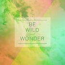Be Wild by sandra arduini