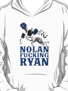 Nolan Fucking Ryan - One of the Greatest Pitchers of All Time Hammering Robin Ventura T-Shirt
