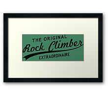 Original Rock Climber Extraordinaire Framed Print