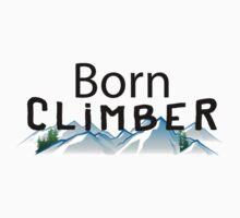 Born Rock Climber by SportsT-Shirts