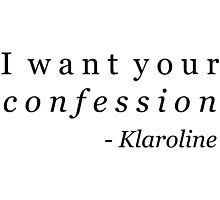 Klaroline Confession by christy94