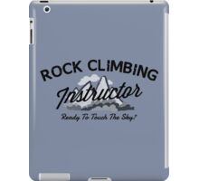 Rock Climbing Instructor iPad Case/Skin