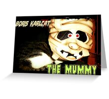 Boris Karlcat in the Halloween classic 'The Mummy' Greeting Card