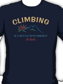 Climbing Is A Battle With Oneself Be Gentle T-Shirt