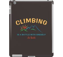 Climbing Is A Battle With Oneself Be Gentle iPad Case/Skin