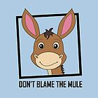 DON'T BLAME THE MULE by Jean Gregory  Evans