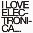 I Love Electronica by DropBass