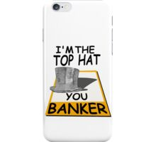 i'm the top hat iPhone Case/Skin