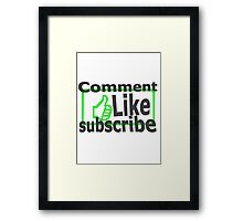 Comment, like, subscribe, Framed Print