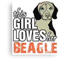 This Girl Loves Her Beagle Canvas Print