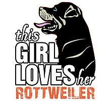 This Girl Loves Her Rottweiler Photographic Print