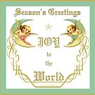 Season's Greetings, Joy to the World by Chris Armytage™