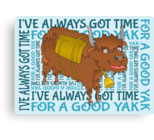 Time for a YAK Canvas Print