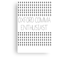 Oxford Comma Enthusiast - Grammar Police Badge Canvas Print