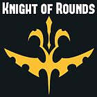 Knights of Rounds by Crytiv PH