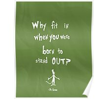 dr seuss born to stand out Poster