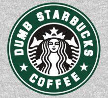 Dumb Starbucks by mobii