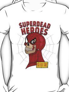 Superdead heroes: spider-dead T-Shirt