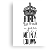 """Honey you should see me in a crown"" Moriarty quote from Sherlock (BBC) Canvas Print"