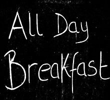The All Day Breakfast  by Robert Gipson