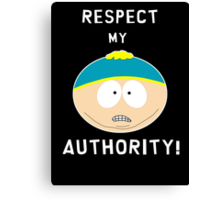 Cartman - Respect my authority Canvas Print