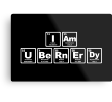 I Am Ubernerdy - Periodic Table Metal Print