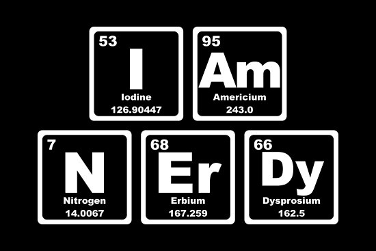 I Am Nerdy - Periodic Table by graphix