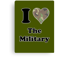 I Love the Military Canvas Print
