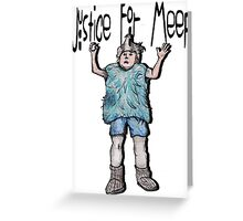 Justice For Meep Greeting Card