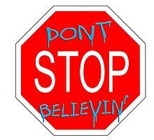 don't STOP believin' by JamesChetwald