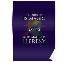 Friendship is magic, and magic is HERESY! Poster