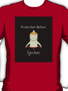 Protection Before Ejection T-Shirt