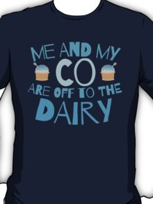 Me and my co are off to the dairy funny New Zealand kiwi saying T-Shirt