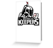 District 2 Keepers Greeting Card