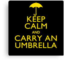 Keep Calm And Carry An Umbrella Canvas Print