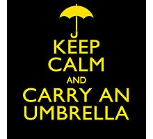 Keep Calm And Carry An Umbrella Photographic Print