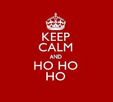 Keep Calm And HO HO HO by Garaga
