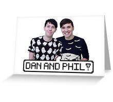 Dan and Phil! Greeting Card