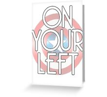 On Your Left Greeting Card